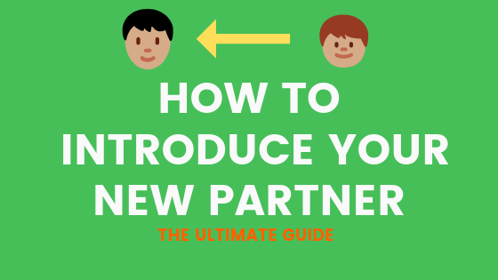 How To Introduce Your Child To A New Partner